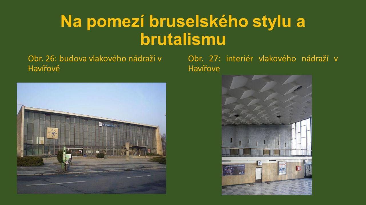 Na pomezí bruselského stylu a brutalismu