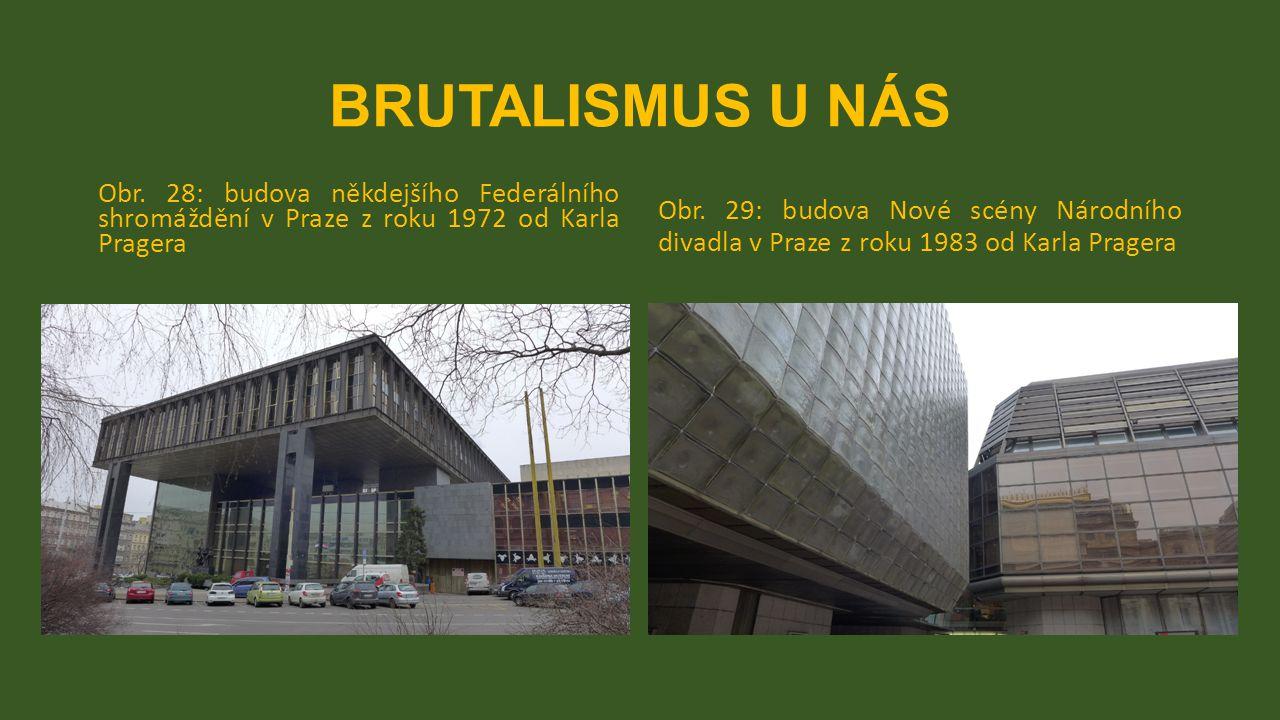 BRUTALISMUS U NÁS Obr. 28: budova někdejšího Federálního shromáždění v Praze z roku 1972 od Karla Pragera.