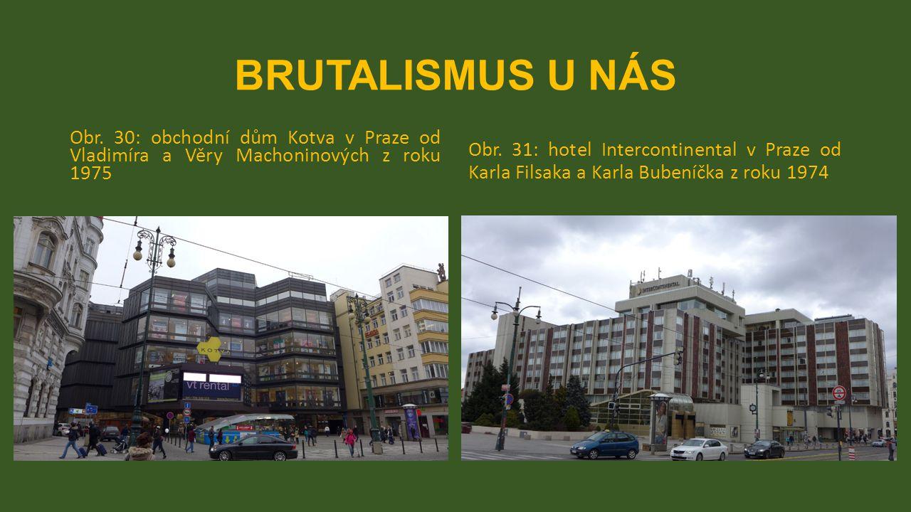 BRUTALISMUS U NÁS Obr. 30: obchodní dům Kotva v Praze od Vladimíra a Věry Machoninových z roku 1975.