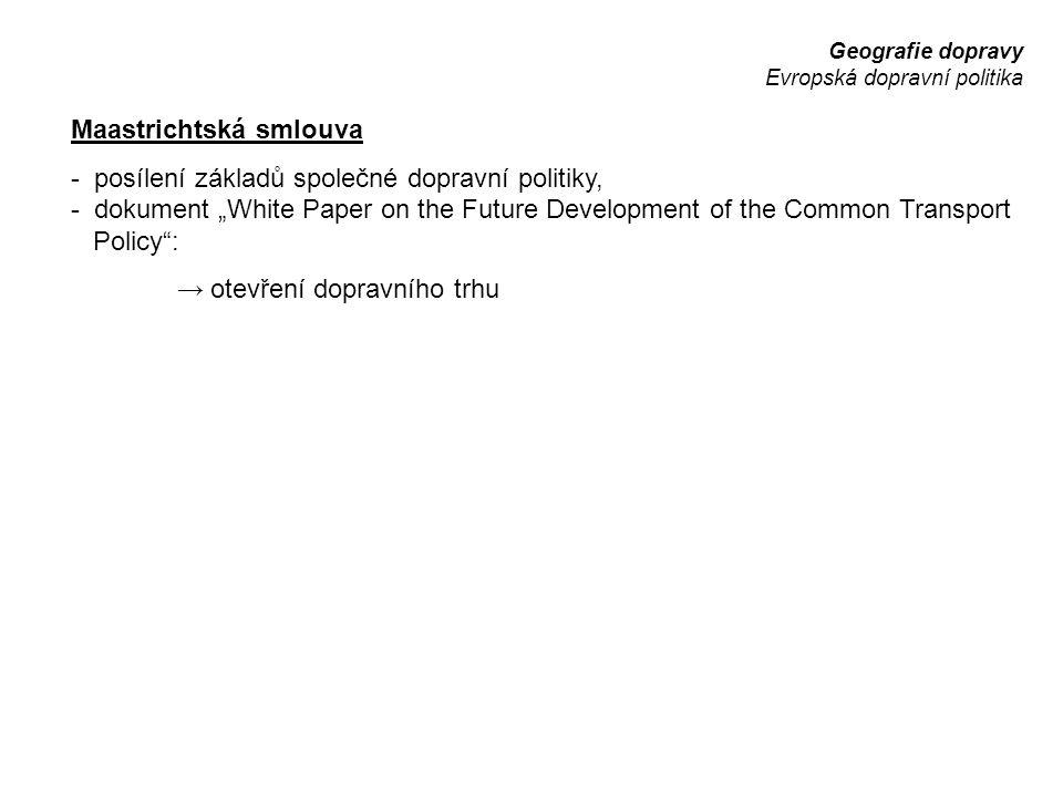 Maastrichtská smlouva - posílení základů společné dopravní politiky,