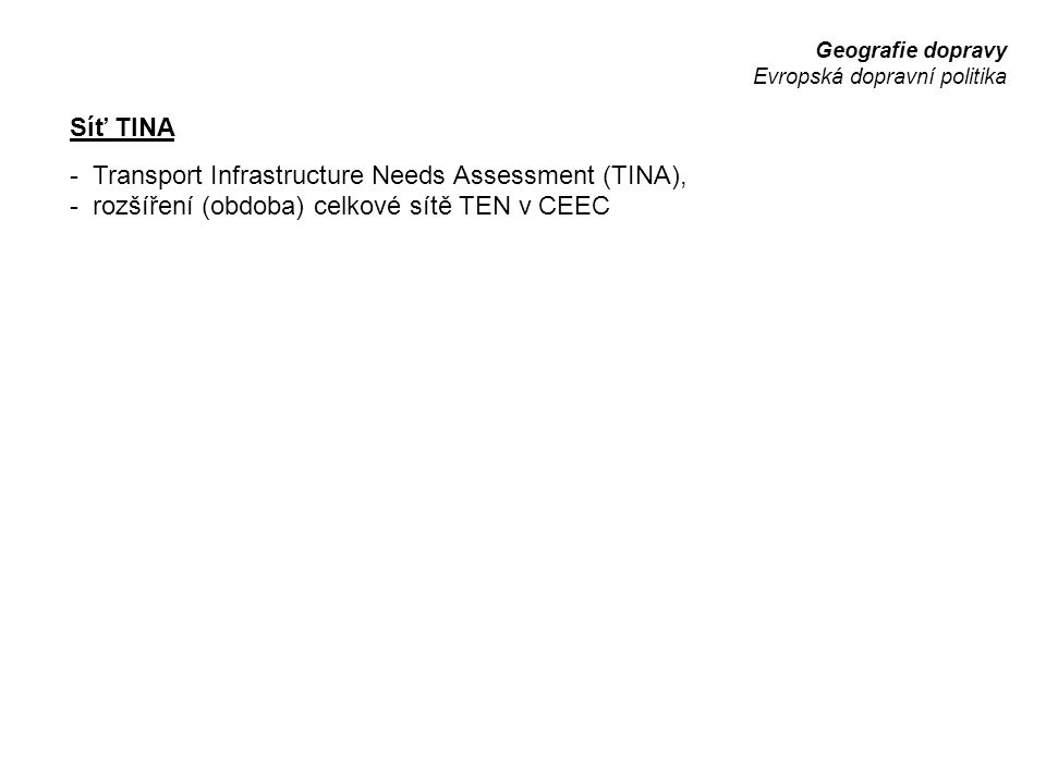 - Transport Infrastructure Needs Assessment (TINA),