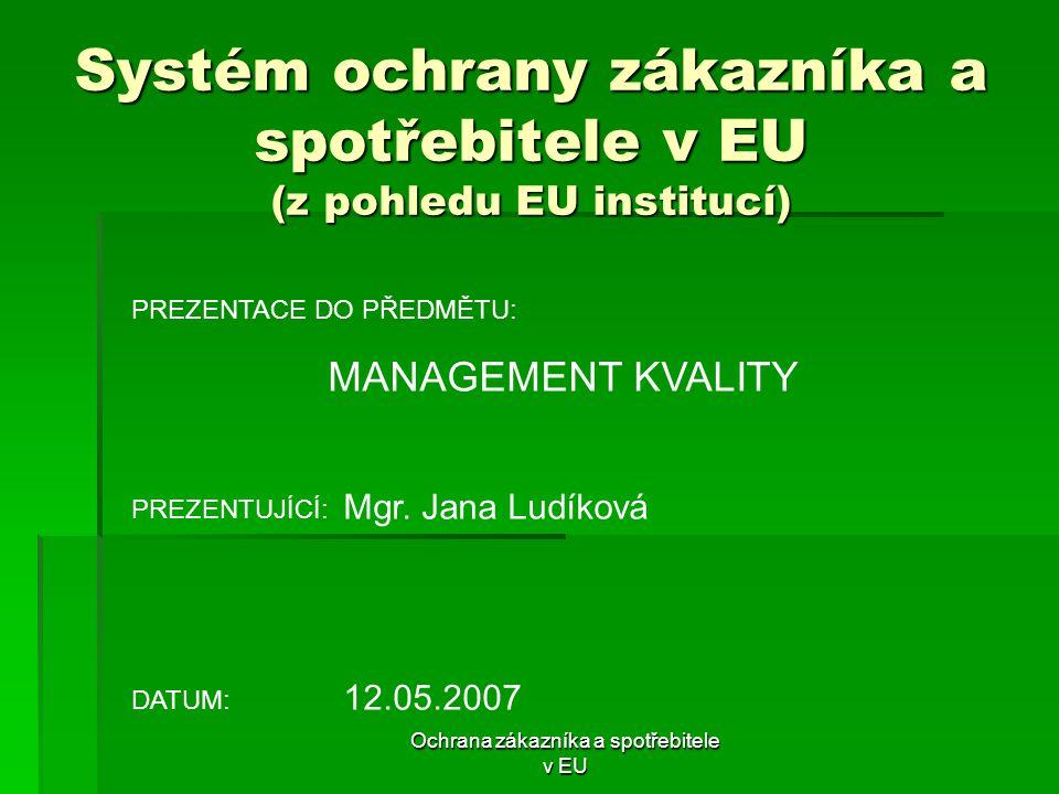 Systém ochrany zákazníka a spotřebitele v EU (z pohledu EU institucí)