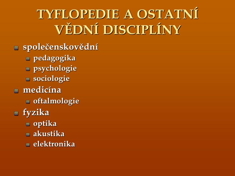 TYFLOPEDIE A OSTATNÍ VĚDNÍ DISCIPLÍNY