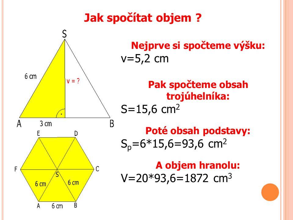 Nejprve si spočteme výšku: Pak spočteme obsah trojúhelníka: