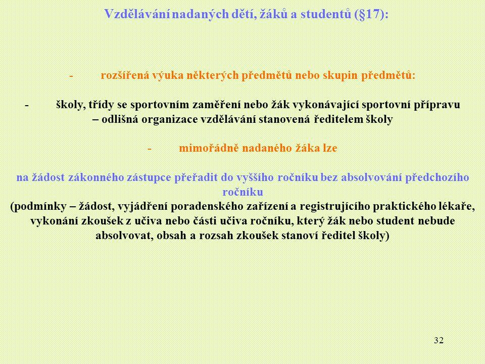 Vzdělávání nadaných dětí, žáků a studentů (§17):
