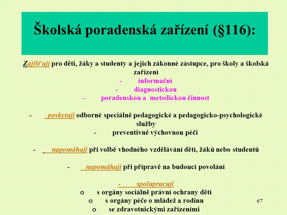 Školská poradenská zařízení (§116):