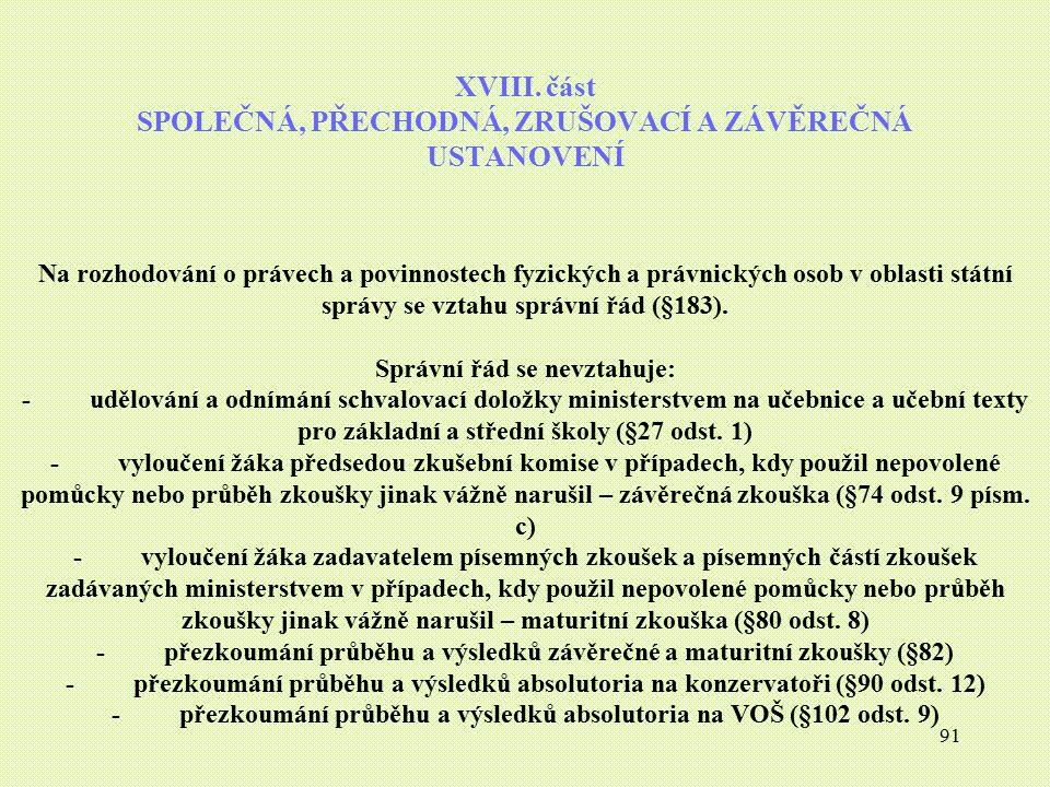 XVIII. část SPOLEČNÁ, PŘECHODNÁ, ZRUŠOVACÍ A ZÁVĚREČNÁ USTANOVENÍ