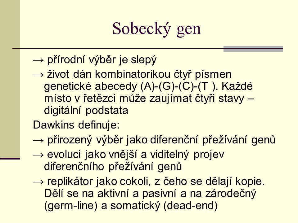 Sobecký gen → přírodní výběr je slepý