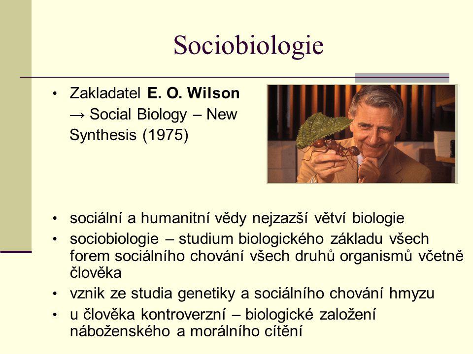 Sociobiologie Zakladatel E. O. Wilson → Social Biology – New
