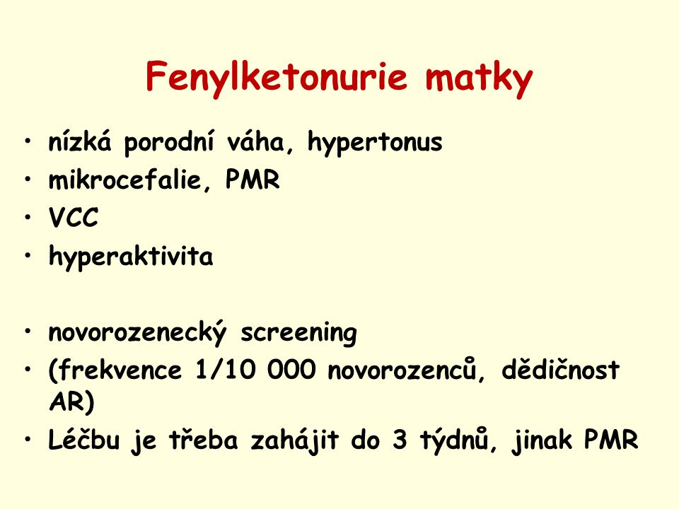 Fenylketonurie matky nízká porodní váha, hypertonus mikrocefalie, PMR