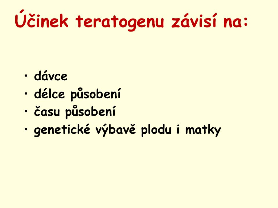 Účinek teratogenu závisí na: