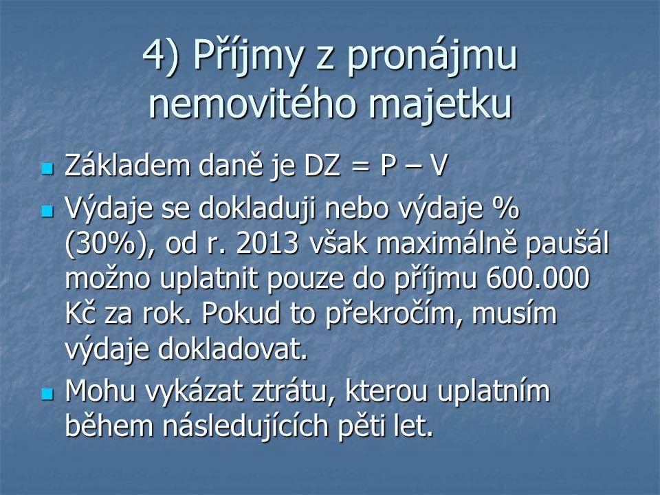 4) Příjmy z pronájmu nemovitého majetku
