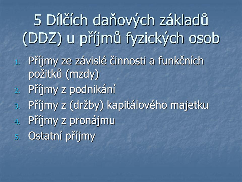 5 Dílčích daňových základů (DDZ) u příjmů fyzických osob