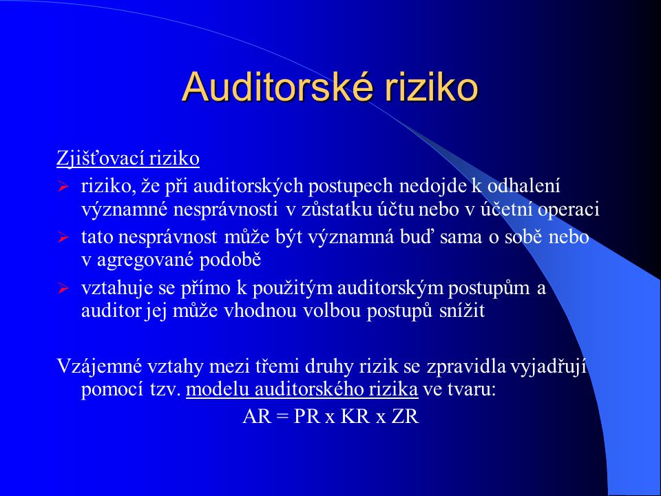 Auditorské riziko Zjišťovací riziko