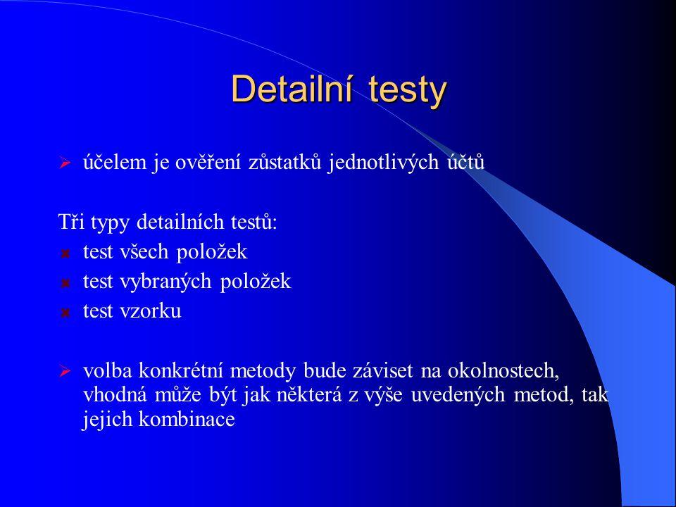 Detailní testy účelem je ověření zůstatků jednotlivých účtů