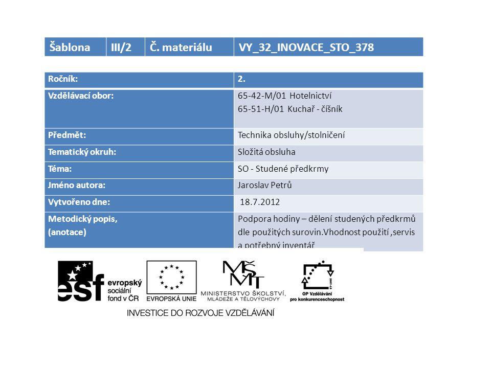Šablona III/2 Č. materiálu VY_32_INOVACE_STO_378 Ročník: 2.