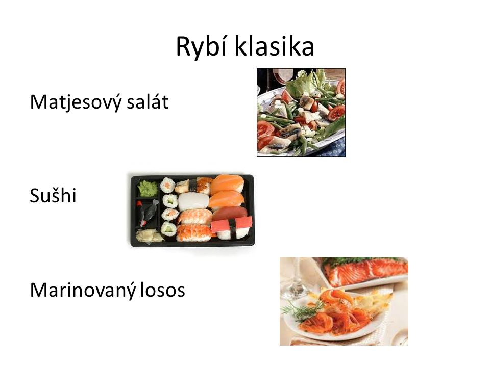 Rybí klasika Matjesový salát Sušhi Marinovaný losos