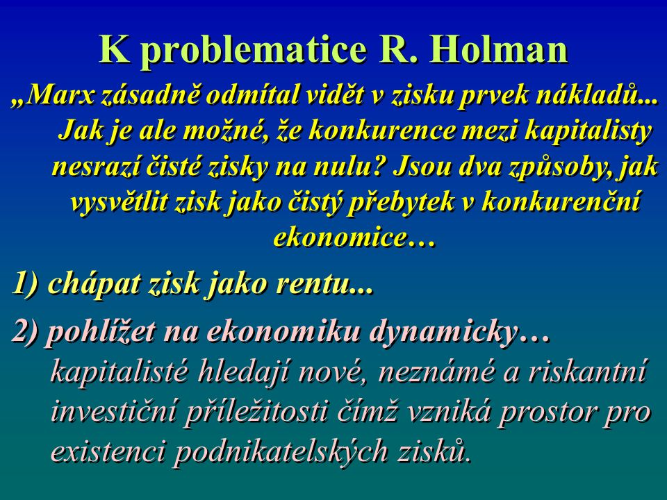 K problematice R. Holman