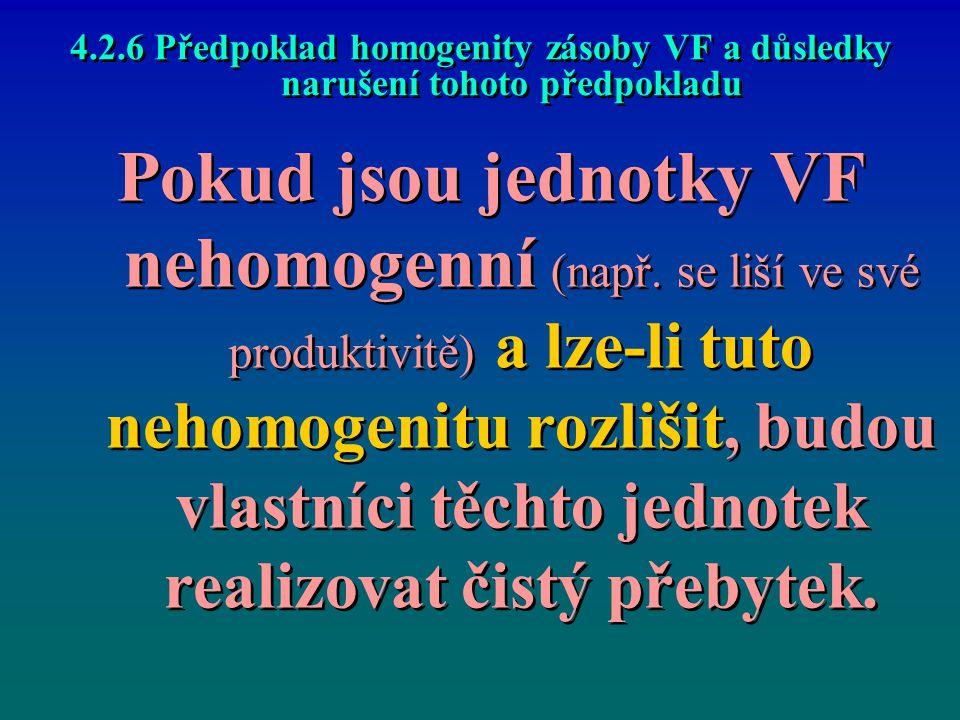 4.2.6 Předpoklad homogenity zásoby VF a důsledky narušení tohoto předpokladu