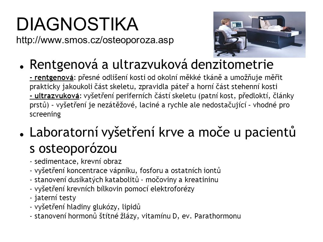 DIAGNOSTIKA http://www.smos.cz/osteoporoza.asp