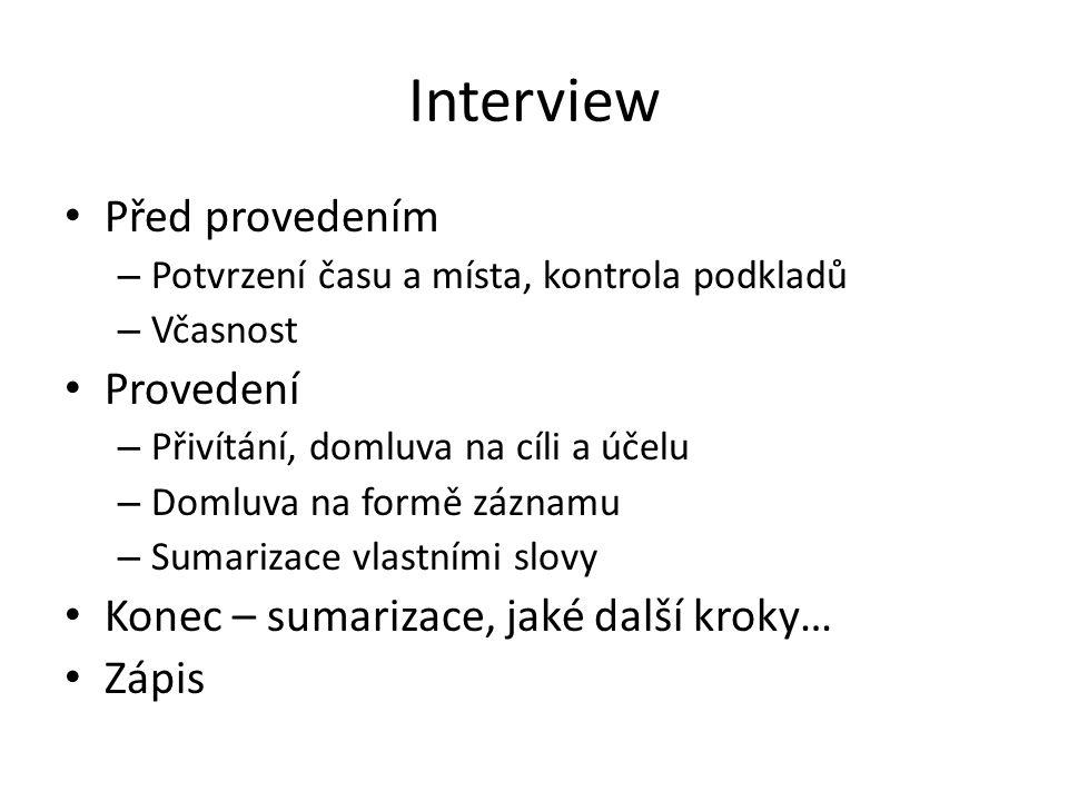 Interview Před provedením Provedení