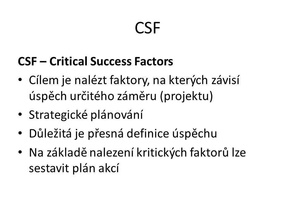 CSF CSF – Critical Success Factors