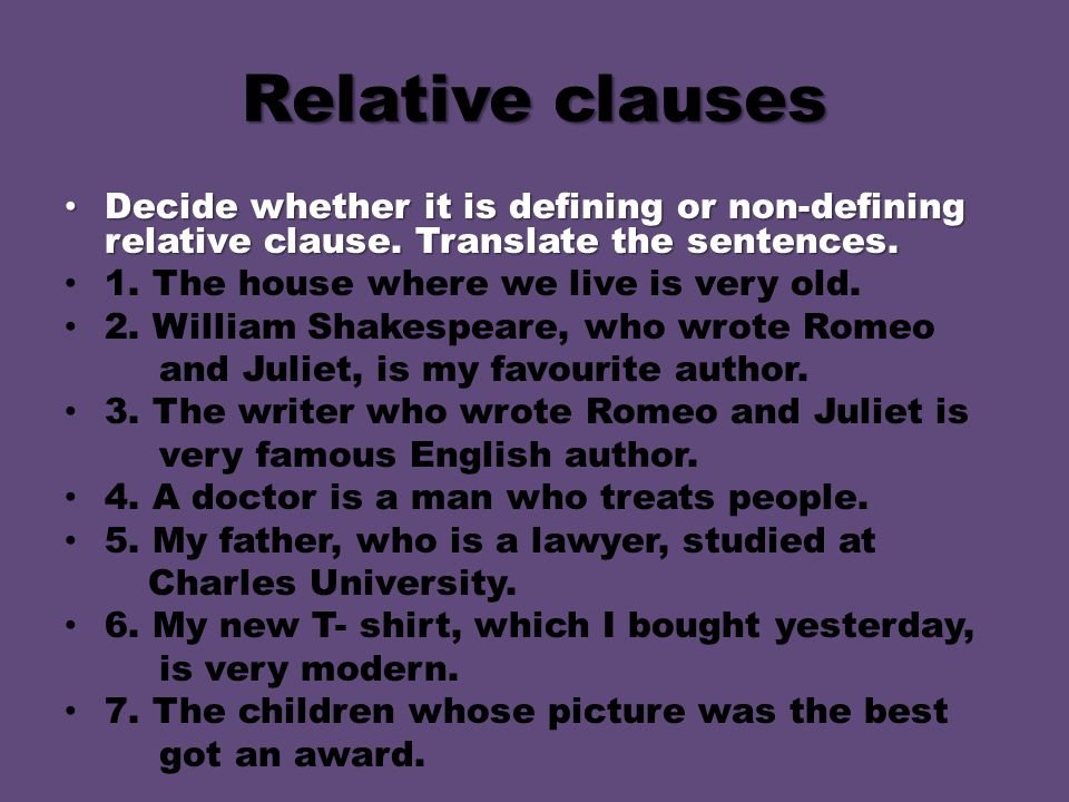 Relative clauses Decide whether it is defining or non-defining relative clause. Translate the sentences.