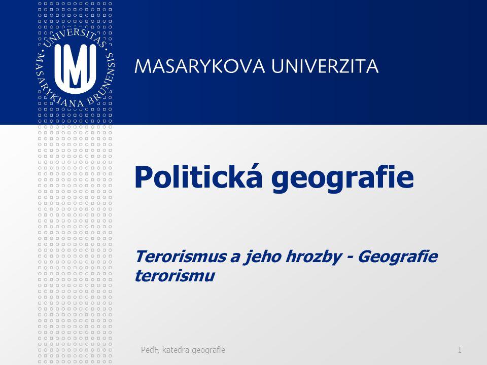 Politická geografie Terorismus a jeho hrozby - Geografie terorismu