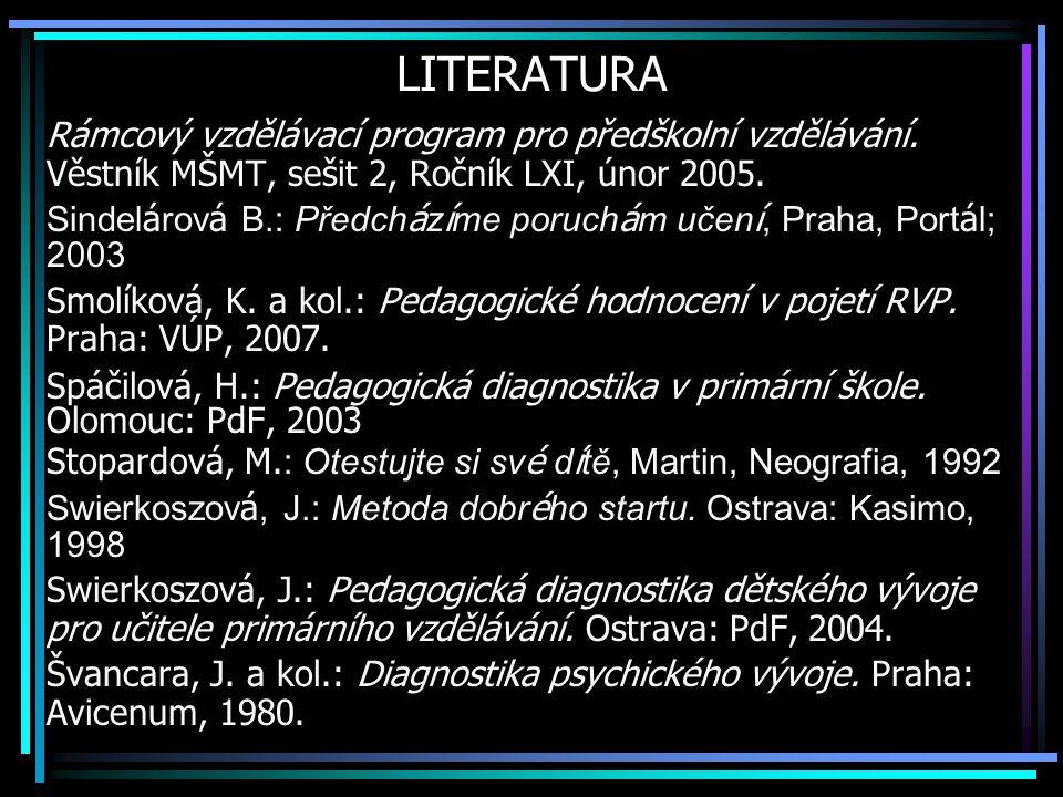 LITERATURA Rámcový vzdělávací program pro předškolní vzdělávání.