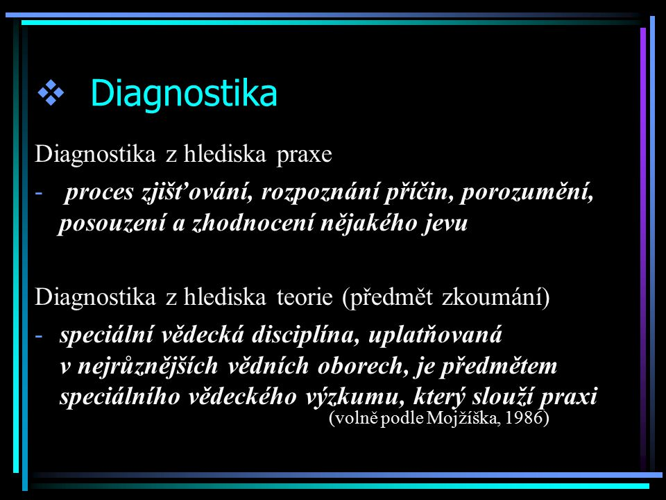 Diagnostika Diagnostika z hlediska praxe