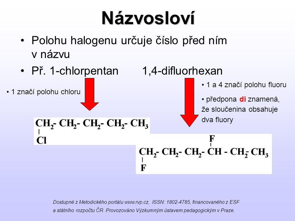 Názvosloví Polohu halogenu určuje číslo před ním v názvu