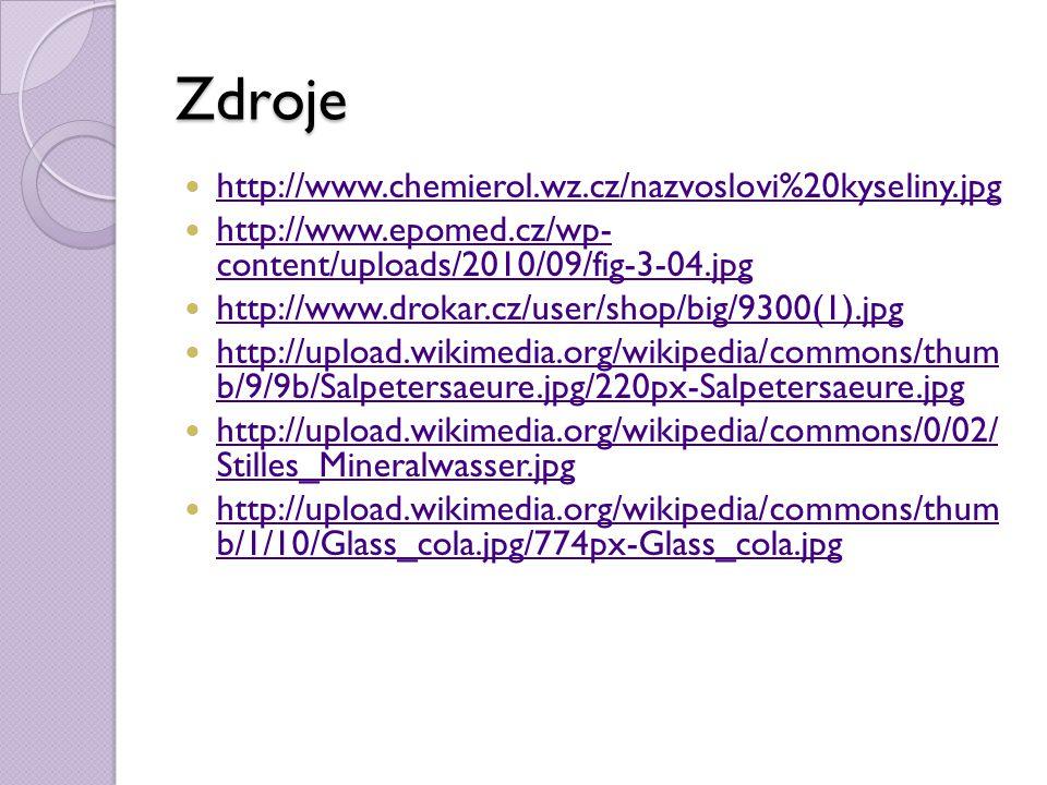 Zdroje http://www.chemierol.wz.cz/nazvoslovi%20kyseliny.jpg