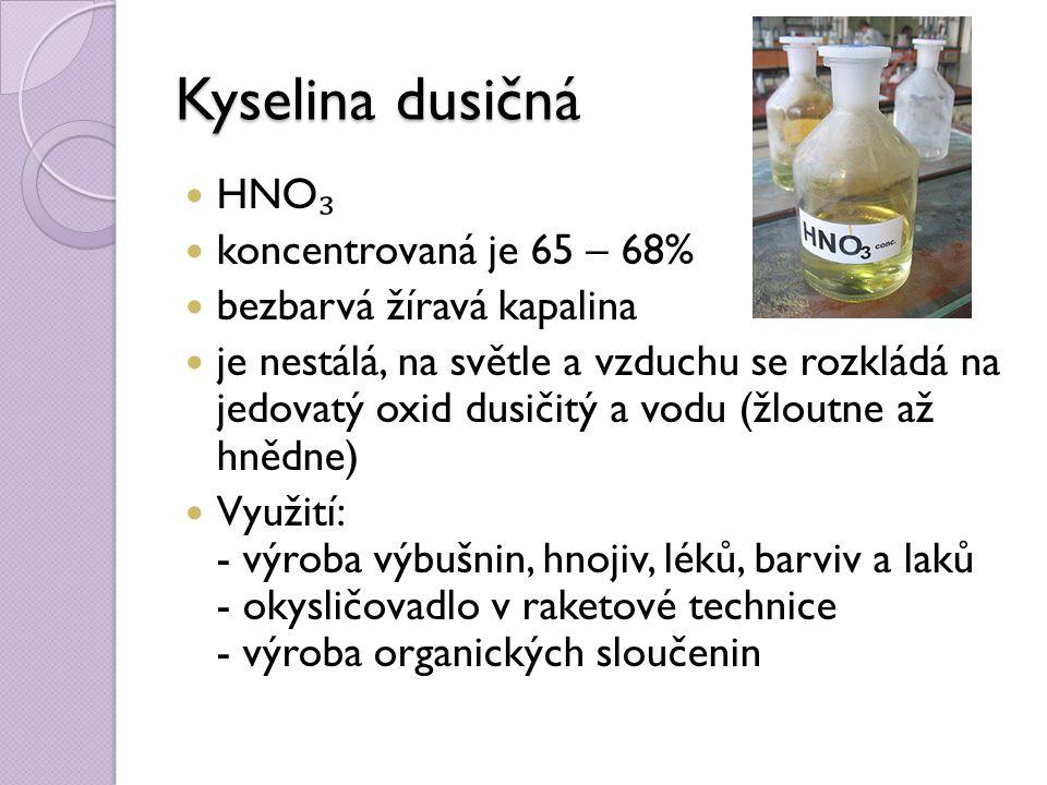 Kyselina dusičná HNO₃ koncentrovaná je 65 – 68%