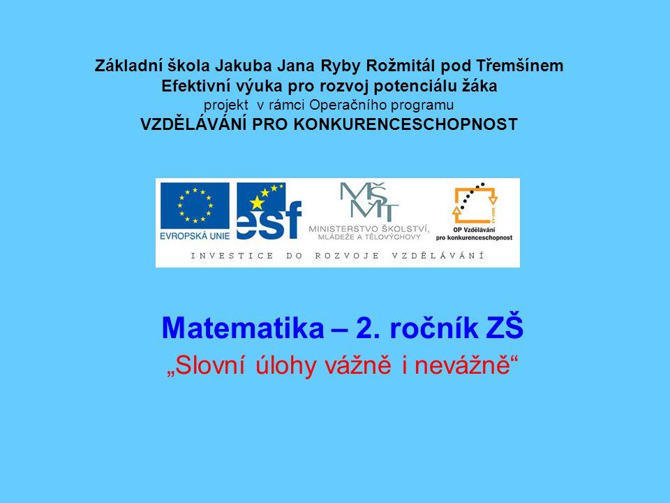 """Matematika – 2. ročník ZŠ """"Slovní úlohy vážně i nevážně"""