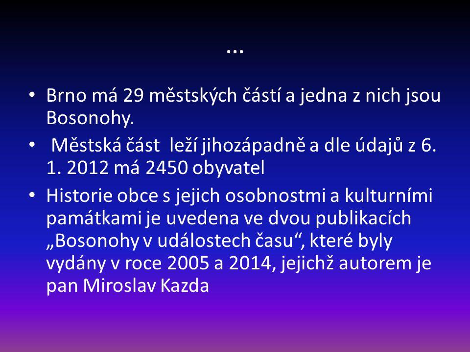 … Brno má 29 městských částí a jedna z nich jsou Bosonohy.