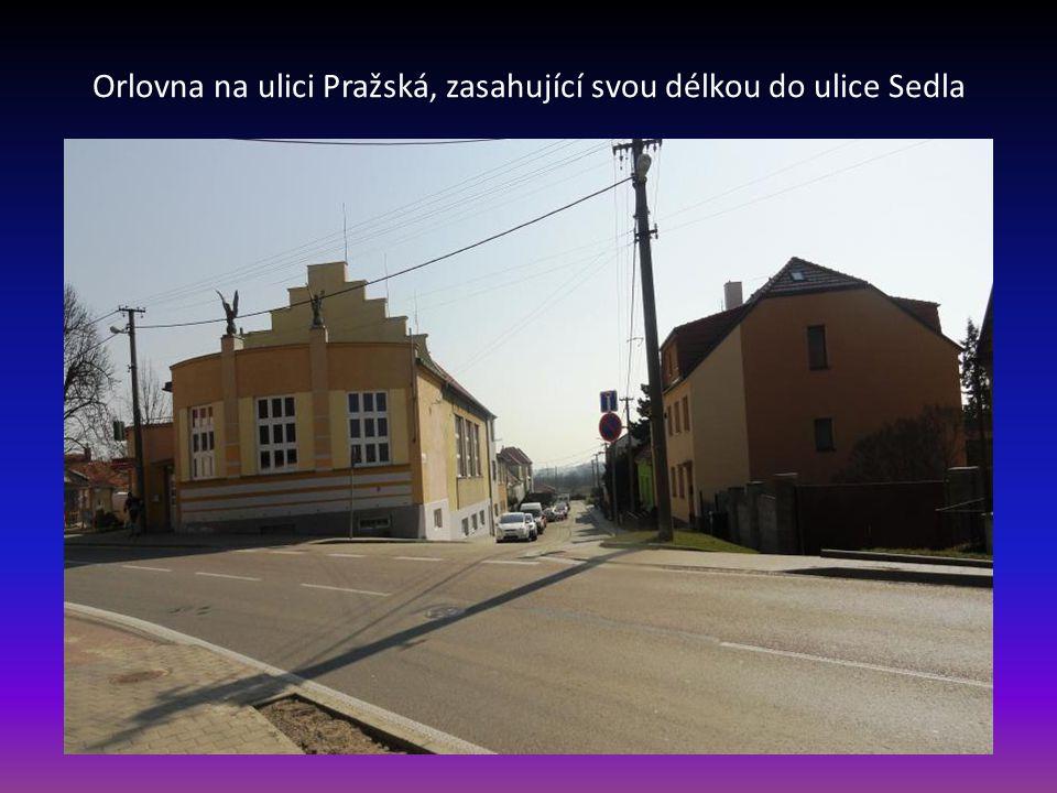 Orlovna na ulici Pražská, zasahující svou délkou do ulice Sedla