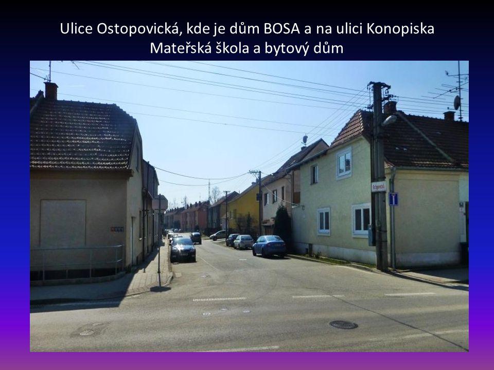 Ulice Ostopovická, kde je dům BOSA a na ulici Konopiska Mateřská škola a bytový dům