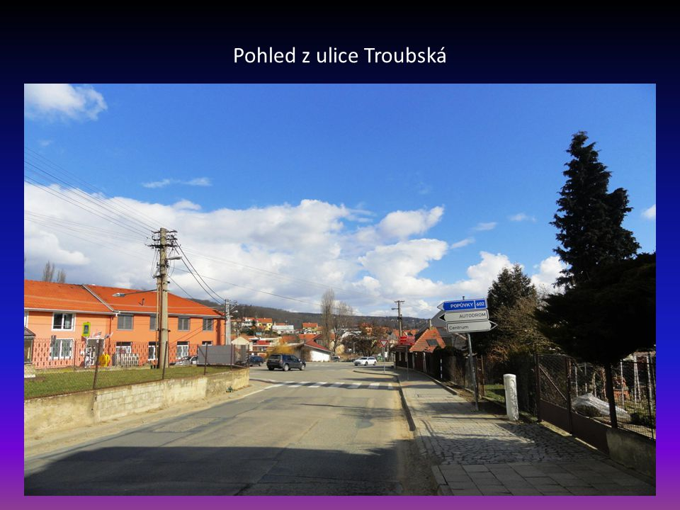Pohled z ulice Troubská