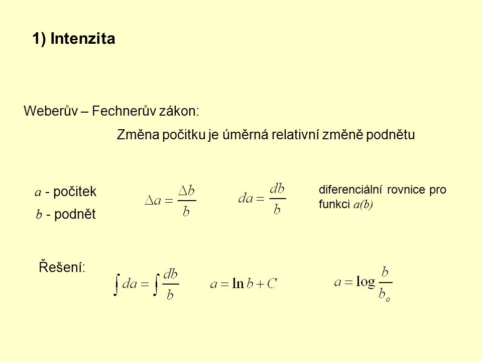 1) Intenzita Weberův – Fechnerův zákon: