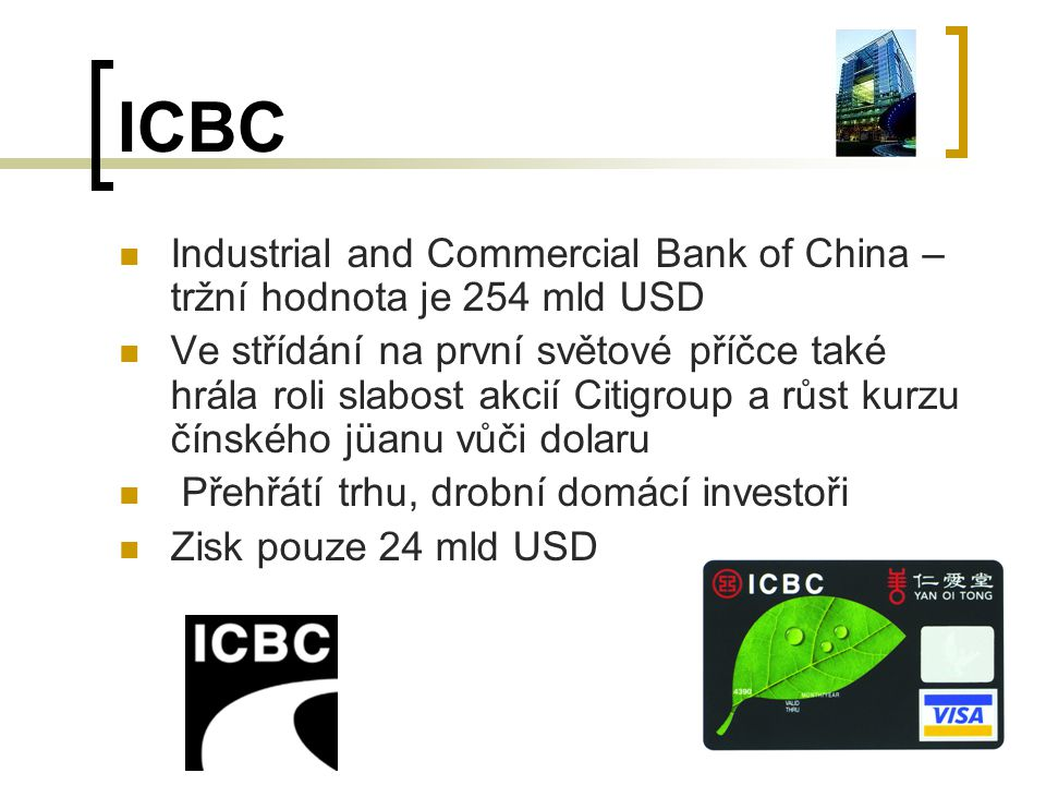 ICBC Industrial and Commercial Bank of China – tržní hodnota je 254 mld USD.