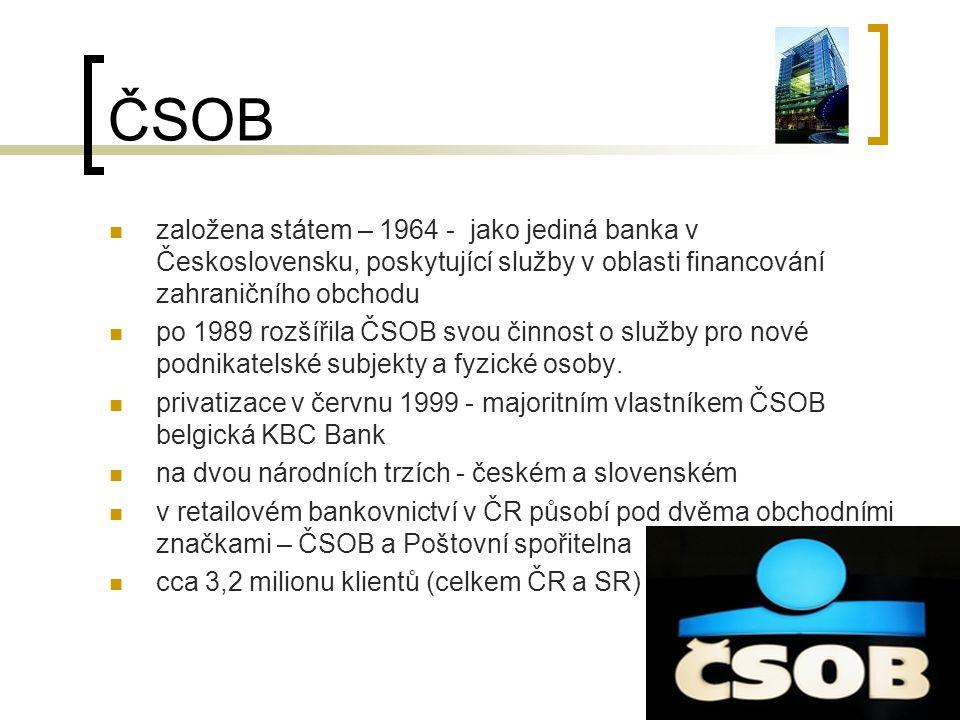 ČSOB založena státem – 1964 - jako jediná banka v Československu, poskytující služby v oblasti financování zahraničního obchodu.