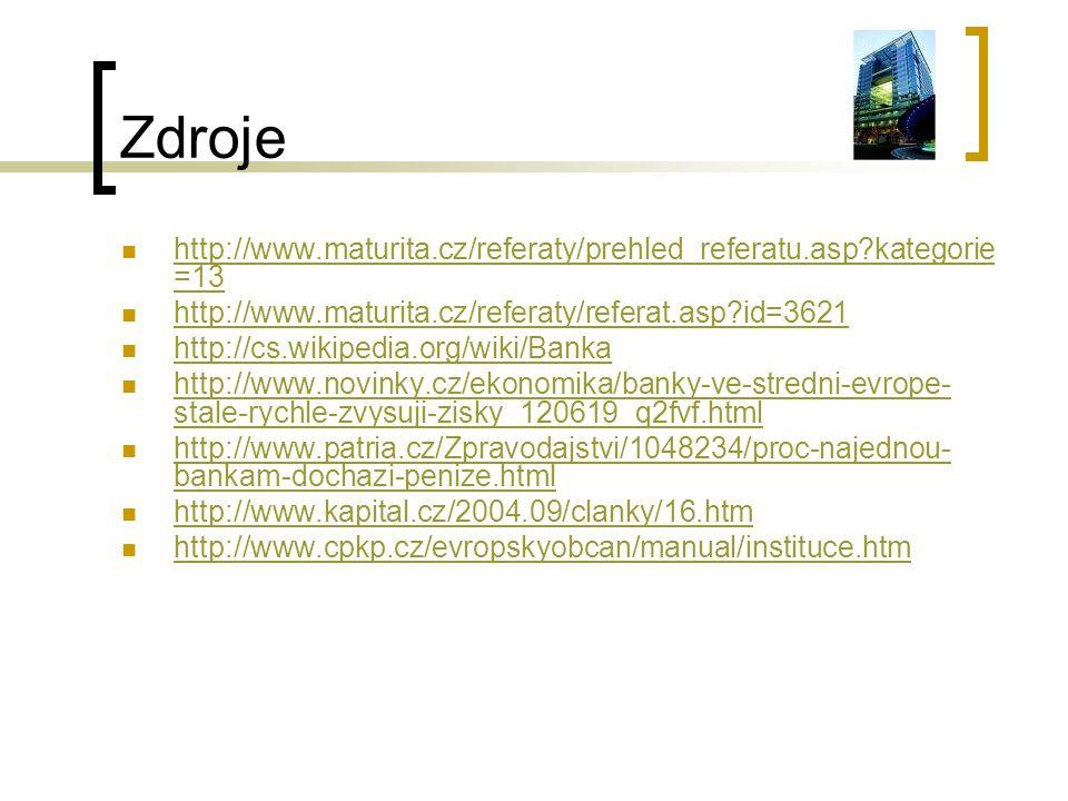 Zdroje http://www.maturita.cz/referaty/prehled_referatu.asp kategorie=13. http://www.maturita.cz/referaty/referat.asp id=3621.