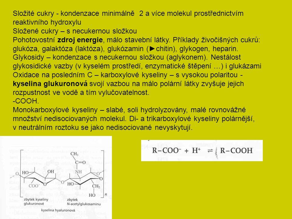 Složité cukry - kondenzace minimálně 2 a více molekul prostřednictvím reaktivního hydroxylu