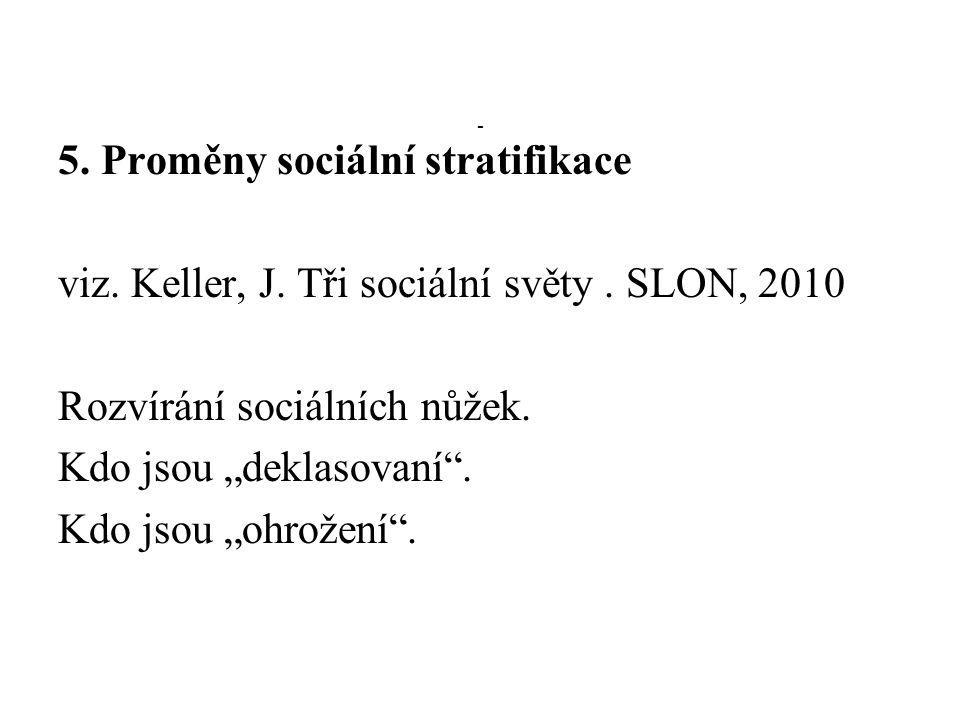 5. Proměny sociální stratifikace
