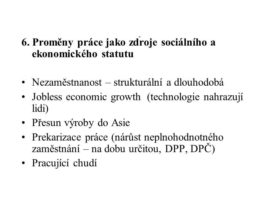 6. Proměny práce jako zdroje sociálního a ekonomického statutu