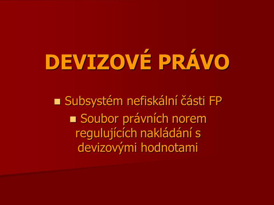 DEVIZOVÉ PRÁVO Subsystém nefiskální části FP