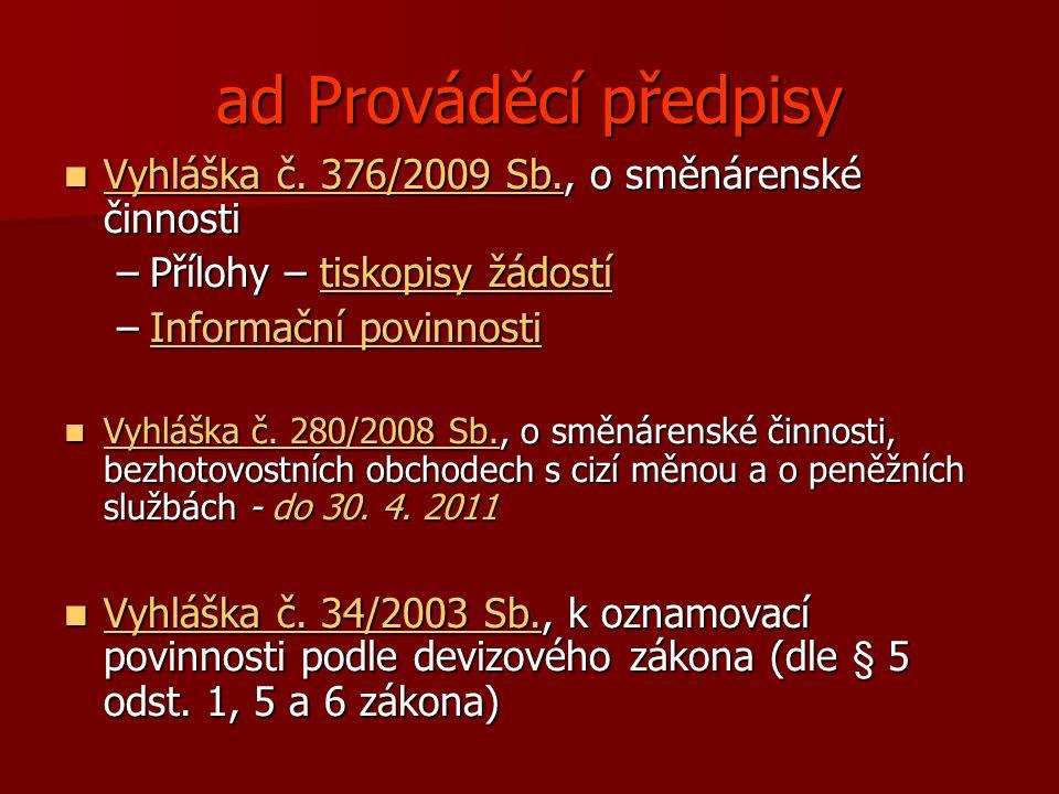 ad Prováděcí předpisy Vyhláška č. 376/2009 Sb., o směnárenské činnosti