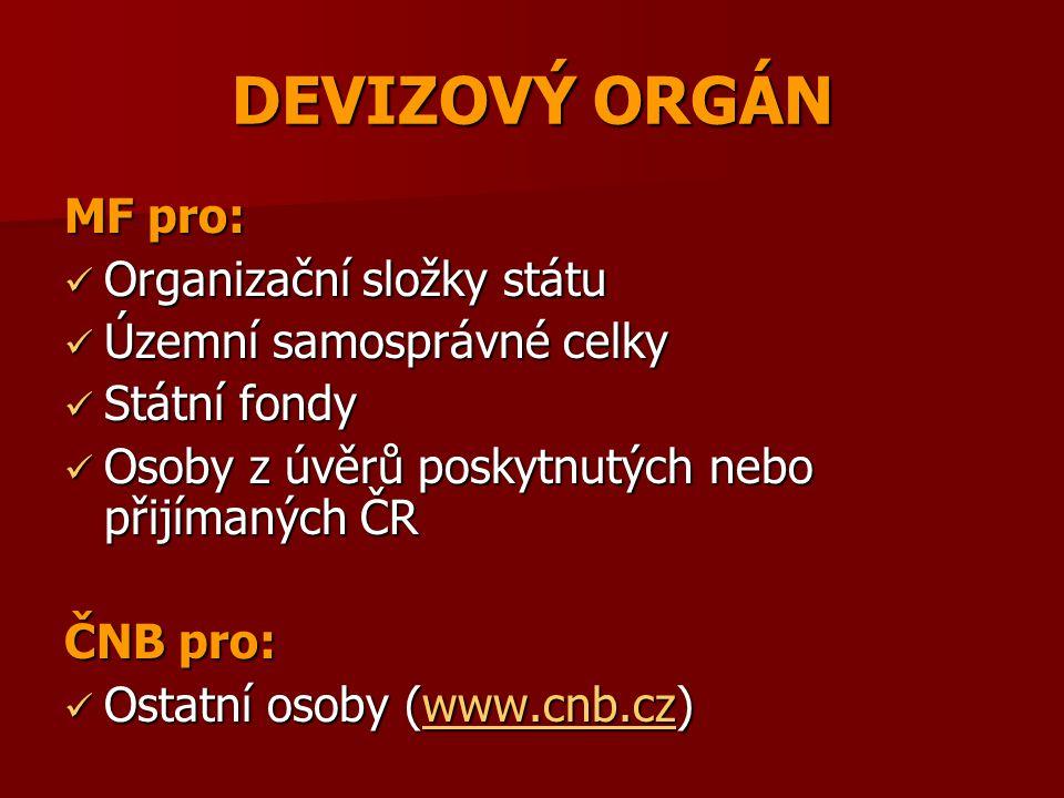 DEVIZOVÝ ORGÁN MF pro: Organizační složky státu