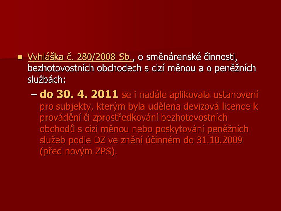 Vyhláška č. 280/2008 Sb., o směnárenské činnosti, bezhotovostních obchodech s cizí měnou a o peněžních službách: