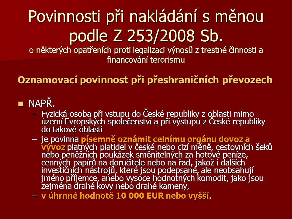 Povinnosti při nakládání s měnou podle Z 253/2008 Sb